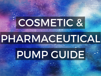 Cosmetic & Pharmaceutical Pump Guide